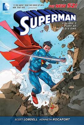 Superman Superman Volume 3: Fury At World's End TP (The New 52) Fury at World's End Volume 3 by Scott Lobdell