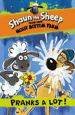 Shaun the Sheep: Pranks a Lot! by Andy Janes