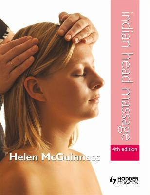Indian Head Massage 4th Edition by Helen McGuinness