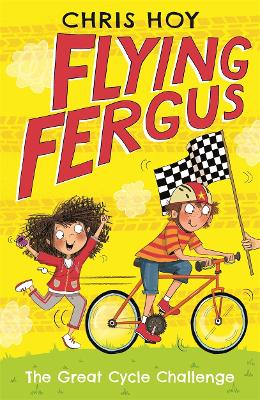 Flying Fergus 2: The Great Cycle Challenge by Sir Chris Hoy