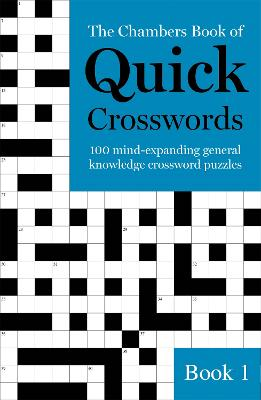 The Chambers Book of Quick Crosswords, Book 1 by Chambers