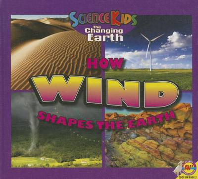 How Wind Shapes the Earth by Megan Cuthbert, Katie Gillespie