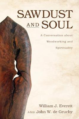 Sawdust and Soul by William J Everett