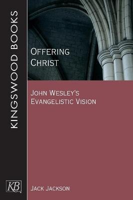 Offering Christ by Jack Jackson