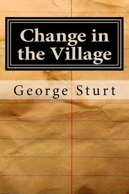 Change in the Village by George Sturt