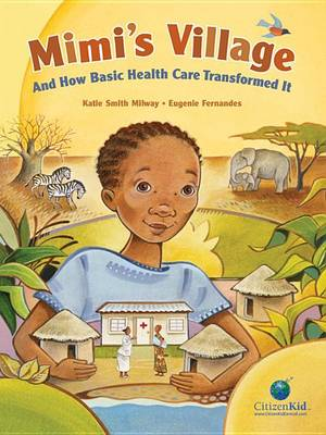 Mimi's Village and How Basic Health Care Transformed It by Katie,Smith Milway