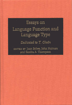 Essays on Language Function and Language Type by Joan L. Bybee