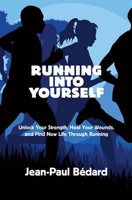 Running Into Yourself by Jean-Paul Bedard