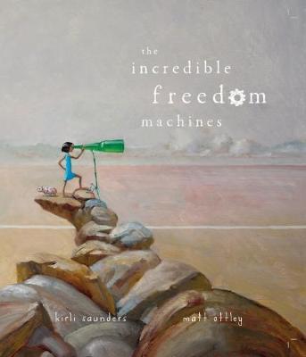 Incredible Freedom Machines by Kirli Saunders