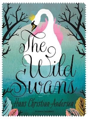 The The Wild Swans by Hans Christian Andersen