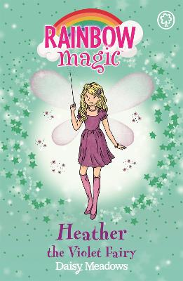 Rainbow Magic: Heather the Violet Fairy by Daisy Meadows