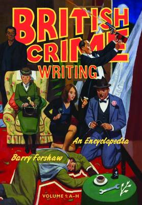 British Crime Writing: An Encyclopedia [2 volumes] by Barry Forshaw