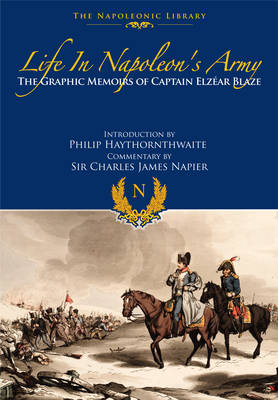 Life in Napoleon's Army by Elzear Blaze