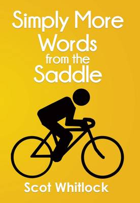 Simply More Words from the Saddle by Scot Whitlock