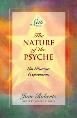 The Nature of the Psyche by Jane Roberts