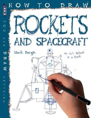 How To Draw Rockets & Spacecraft by Mark Bergin