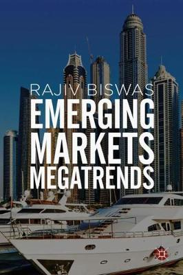 Emerging Markets Megatrends by Rajiv Biswas