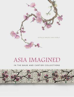 Asia Imagined - In The Baur and Cartier Collection book