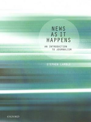 News as it Happens by Stephen Lamble