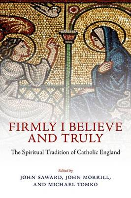 Firmly I Believe and Truly by Michael Tomko