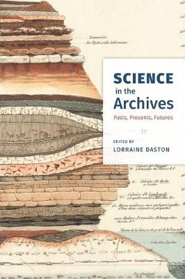 Science in the Archives by Lorraine Daston