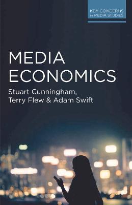 Media Economics by Stuart Cunningham