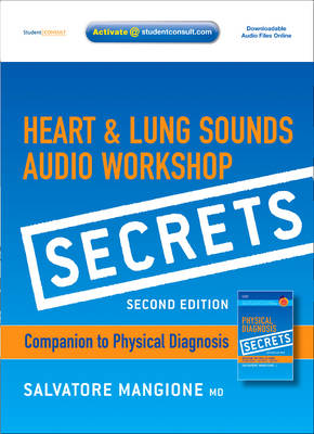 Secrets Heart and Lung Sounds Audio Workshop: Companion to Physical Diagnosis Secrets by Salvatore Mangione