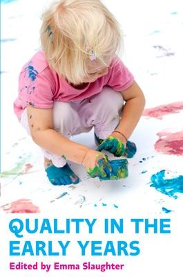 Quality in the Early Years by Emma Slaughter
