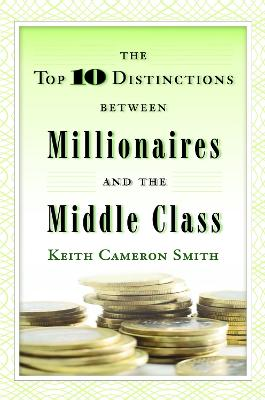 Top 10 Distinctions Between Millionaires by Keith Smith