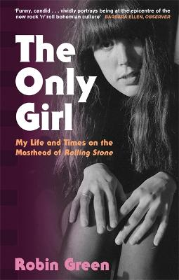 The Only Girl: My Life and Times on the Masthead of Rolling Stone book