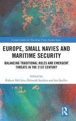 Europe, Small Navies and Maritime Security: Balancing Traditional Roles and Emergent Threats in the 21st Century book