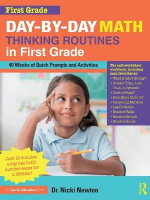 Day-by-Day Math Thinking Routines in First Grade: 40 Weeks of Quick Prompts and Activities by Nicki Newton