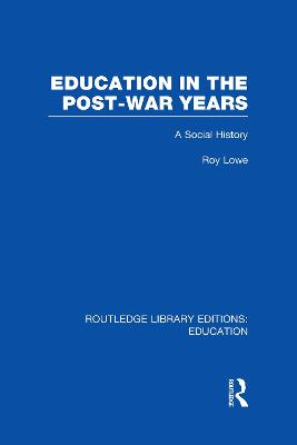 Education in the Post-War Years  Vol. 17 by Roy Lowe