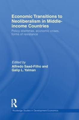 Economic Transitions to Neoliberalism in Middle-income Countries by Alfredo Saad-Filho