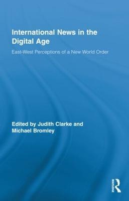 International News in the Digital Age by Judith Clarke