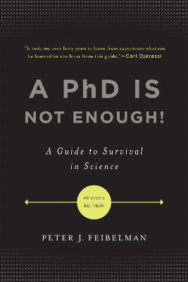 A PhD Is Not Enough! by Peter Feibelman