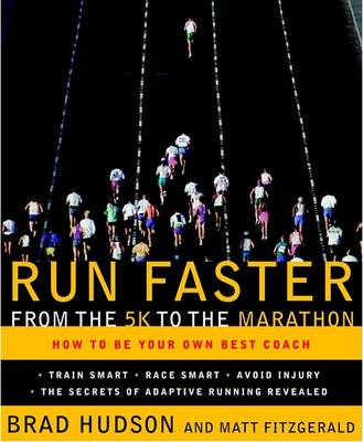Run Faster from the 5K to the Marathon by Matt Fitzgerald