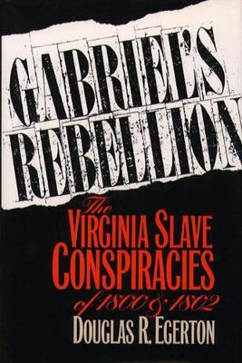 Gabriel's Rebellion by Douglas R. Egerton