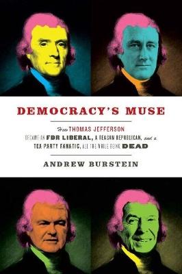 Democracy's Muse by Andrew Burstein