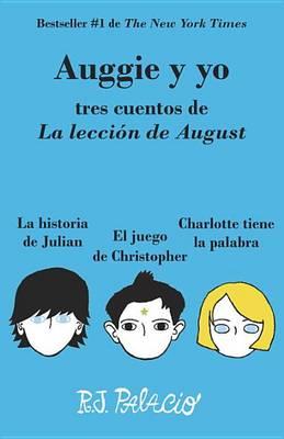 Auggie y Yo by R J Palacio