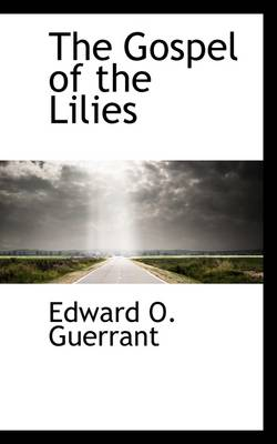 The Gospel of the Lilies by Edward O Guerrant
