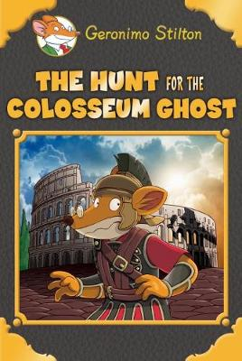 Geronimo Stilton SE: Hunt for the Colosseum Ghost by Geronimo Stilton