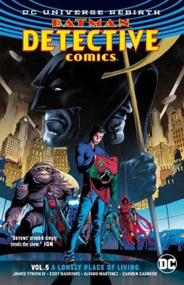 Detective Comics Vol. 5 A Lonely Place of Living (Rebirth) by James Tynion IV