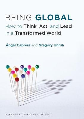 Being Global by Angel Cabrera