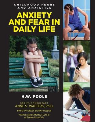 Anxiety and Fear in Daily Life by Hilary W Poole