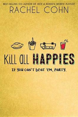 Kill All Happies by Rachel Cohn