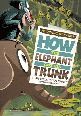 How the Elephant Got His Trunk by Blake A Hoena