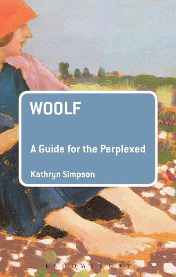 Woolf: A Guide for the Perplexed by Kathryn Simpson