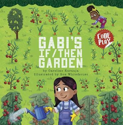 Gabi's If/Then Garden by Caroline Karanja