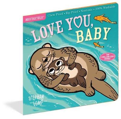 Indestructibles: Love You, Baby by Stephan Lomp